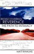 Rediscovering Revernce, the Path to Intimacy