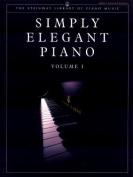 Simply Elegant Piano, Vol 1