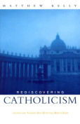 Rediscovering Catholicism