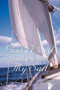 God's Word Puts the Wind in My Sail