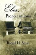 Eber: Pioneer in Iowa