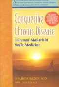 Conquering Chronic Disease Through Maharishi Vedic Medicine