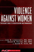 Violence Against Women a Physician's Guide to Identification and Management