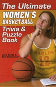 Ultimate Women's Basketball Trivia and Puzzle Book