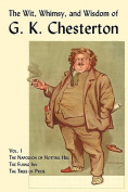 The Wit, Whimsy, and Wisdom of G. K. Chesterton, Volume 1