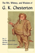 The Wit, Whimsy, and Wisdom of G. K. Chesterton, Volume 3