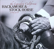 The Legendary California Hackamore & Stock Horse