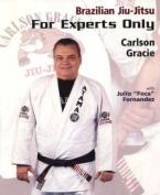 Brazilian Jiu-Jitsu, For Experts Only