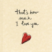 That's How Much I Love You