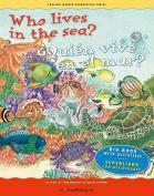 Who Lives in the Sea? / Qui'n Vive En El Mar?