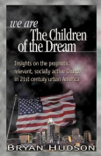 We Are the Children of the Dream