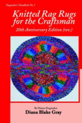 Knitted Rag Rugs for the Craftsman, 20th Anniversary Edition