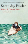 What I Didn't See: Stories