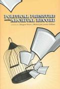 Political Pressure and the Archival Record