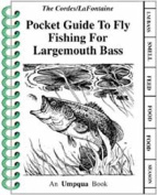 Pocket Guide to Fly Fishing Large Mouth Bass