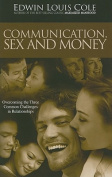 Communication, Sex & Money  : Overcoming the Three Common Challenges in Relationships