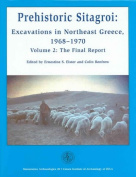 Prehistoric Sitagroi: Excavations in Northeast Greece 1968-1970
