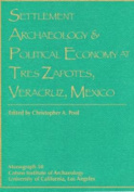 Settlement Archaeology and Political Economy at Trez Zapotes, Veracruz, Mexico