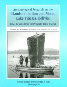 Archaeological Research on the Islands of the Sun and Moon, Lake Titicaca, Bolivia