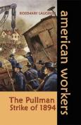 The Pullman Strike of 1894