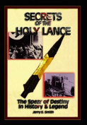 Secrets of the Holy Lance