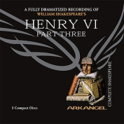 Henry VI, Part Three  [Audio]