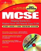 MCSE Designing Security for a Windows Server 2003 Network (Exam 70-298)