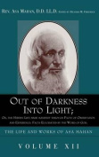 Out of Darkness into Light; Or, The Hidden Life Made Manifest Through Facts of Observation and Experience