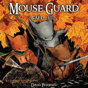 Mouse Guard: v. 1: Fall 1152