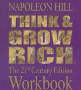 Think & Grow Rich  : The 21st Century Edition Workbook