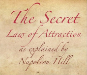 The Secret Law of Attraction as Explained by Napoleon Hill [Audio]