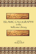 Islamic Calligraphy In The Wellcome Library