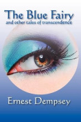 The Blue Fairy and Other Stories of Transcendence