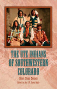 The Ute Indians of Southwestern Colorado
