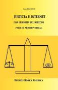 Justicia E Internet, Una Filosofia del Derecho Para El Mundo Virtual [Spanish]
