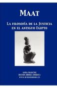 Maat, La Filosofia de La Justicia En El Antiguo Egipto [Spanish]