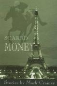 Scared Money