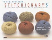 """Vogue Knitting"" Stitchionary: The Ultimate Stitch Dictionary from the Editors of ""Vogue Knitting"" Magazine"