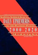 AstroAmerica's Daily Ephemeris 2000-2020 Midnight