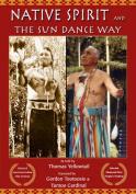 Native Spirit and the Sun Dance Way
