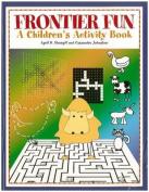 Frontier Fun