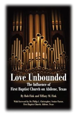 Love Unbounded: The Influence of First Baptist Church on Abilene, Texas