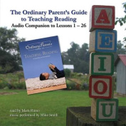 The Ordinary Parent's Guide to Teaching Reading [Audio]