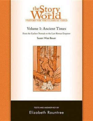 The Story of the World: History for the Classical Child: Ancient Times: Tests and Answer Key: Volume 1: Ancient Times Tests (Story of the World)