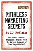 Ruthless Marketing Secrets, Vol. 2