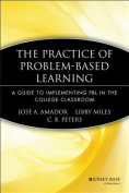 The Practice of Problem-Based Learning