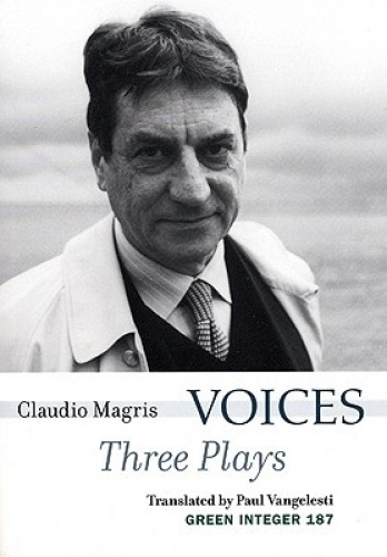 Voices: Three Plays: To Have Been/Stadelmann/Voices by Claudio Magris.
