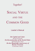Social Virtue and the Common Good - Leader's Manual