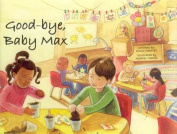 Good-Bye, Baby Max