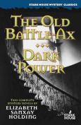 The Old Battle-Ax / Dark Power